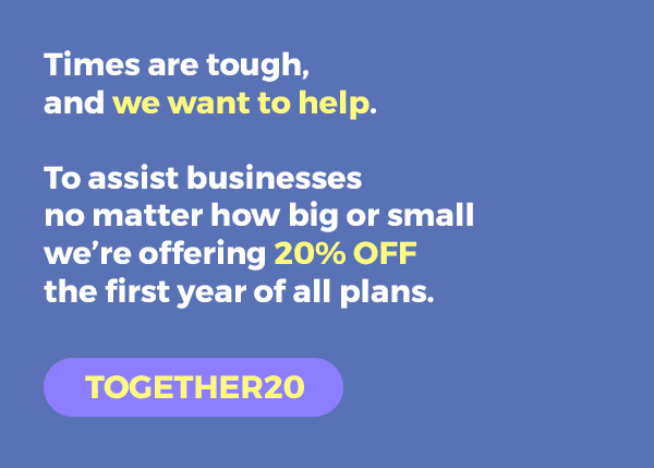 Times are tough and we want to help. To assist businesses no matter how big or small we're offering 20% OFF the first year of all plans.